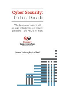 Cyber Security: The Lost Decade 2019 Edition